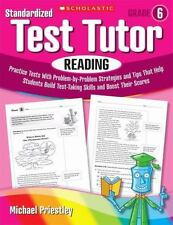 Standardized Test Tutor: Reading: Grade 6: Practice Tests With Question-by-Quest