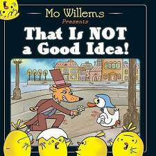 That is Not a Good Idea! by Mo Willems (Paperback, 2014)