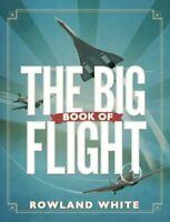 The Big Book of Flight,Rowland White,Patrick Mulrey