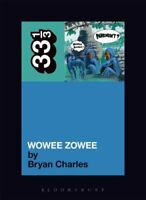 """""""Pavement's"""" """"Wowee Zowee"""" by Bryan Charles 9780826429575  """