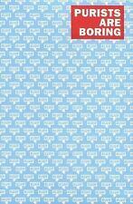 Purists are boring: Studio Kluif, Roeters, Paul, Hoedjes, Jeroen, Very Good Book