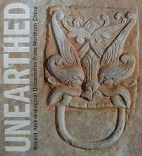 BOEK/LIVRE : Unearthed - Recent Archaeological Discoveries from Northern China