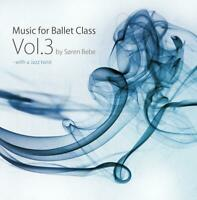 Music for Ballet Class Vol. 3 - Søren Bebe | CD | Neu New