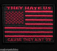 They Hate Us Ain'T Us American Usa Flag Army Morale Black Ops Red Velcro Patch
