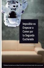 Imposible Es Empezar a Comer Por la Segunda Cucharada by Enrique Miralles...