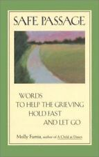 Safe Passage: Words to Help the Grieving Hold Fast and Let Go