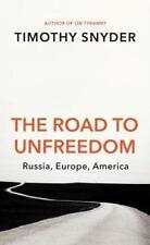 The Road to Unfreedom von Timothy Snyder (2018, Taschenbuch)