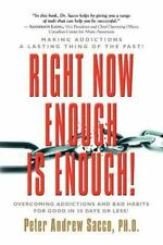 Right Now Enough Is Enough! Overcoming Your Addictions and Bad Habits for Good (