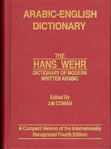 Arabic to English Dictionary of Modern Written Arabic by Hans Wehr