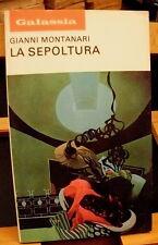 Gianni Montanari LA SEPOLTURA  /Galassia  191/ La Tribuna 1973