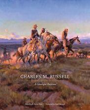 Charles M. Russell: A Catalogue Raisonne