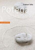 POTĘGA TERAŹNIEJSZOŚCI (Potega terazniejszosci)Tolle Eckhart, Polish Book,Polska