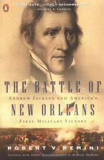 The Battle of New Orleans: Andrew Jackson and America's First Military Victory,