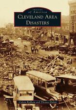 Cleveland Area Disasters (Images of America), Kubat, Thomas, Rydbom, Calvin, Goo