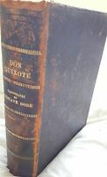 HISTORY OF DON QUIXOTE by Cervantes. Circa 1880, 737pages. 100+ Illustrations