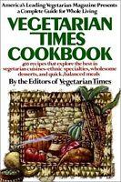 The Vegetarian Times Cookbook by Editors of Vegetarian Times, Herbert T. Leavy