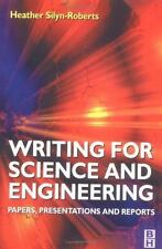 Writing for Science and Engineering : Papers, Presentations and Reports by Heath