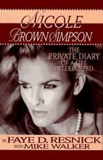 Nicole Brown Simpson : The Private Diary of a Life Interrupted by Faye D....