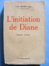 J.-H. Rosny aîné L'Initiation de Diane Roman Spirite Editions Flammarion 1930