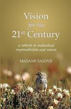 Vision for the 21st Century : A Rebirth in Individual Responsibilities and...