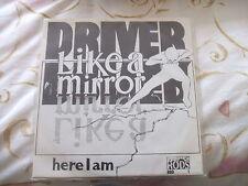 Driver, Like A Mirror b/w Here I Am, Rods Records, private press  45
