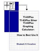 TI83Plus TI83Plus Silver TI84Plus Graphing Calculator: How To Best Use It!, , Kn