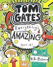 Everything's Amazing (sort of) (Tom Gates) By Liz Pichon
