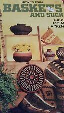 How To Twine Baskets And Such Jute Sisal Yarns Crsft Booklet