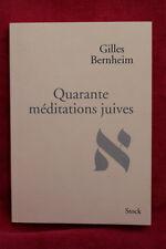 Quarante méditations juives - Gilles Bernheim