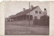 Ste. Genevieve MO * Spanish Commandants Home 1785 *  1929 PC