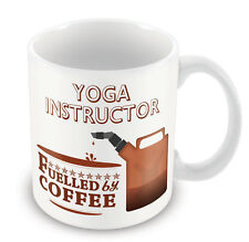 Yoga Instructor FUELLED BY Mug - Coffee Tea Latte Gift Idea novelty office