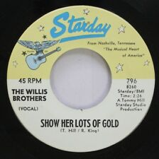 Country Nm! 45 The Willis Brothers - Show Her Lots Of Gold / Bob On Starday