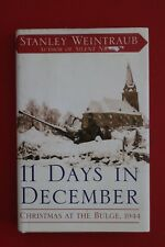 11 DAYS IN DECEMBER - CHRISTMAS AT THE BULGE, 1944 by Stanley Weintraub (HC/DJ)