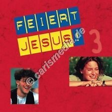 CD: FEIERT JESUS! 3 - Lobpreis - Worship - Anbetung *NEU* °CM°