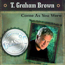Come as You Are by T. Graham Brown CD, Jul-2006, CBUJ Distribution with Darlen