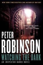 Watching the Dark: An Inspector Banks Novel Robinson, Peter Paperback Used - Go