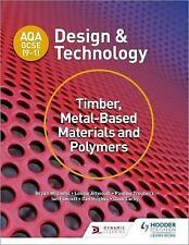 AQA GCSE (9-1) Design and Technology: Timber, Metal-Based Materials and Polymers by Dave Larby, Bryan Williams, Dan Hughes, Pauline Treuherz, Ian Fawcett, Louise Attwood (Paperback, 2017)