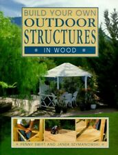 Build Your Own Outdoor Structures in Wood by Szymanowski, Janek Paperback Book