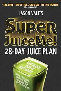 Super Juice Me!: 28 Day Juice Plan by Jason Vale (Paperback, 2014)