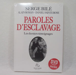PAROLES D'ESCLAVAGE Serge Bilé Les derniers témoignages + DVD inclus P.Galodé