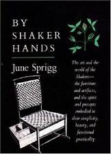 By Shaker Hands June Sprigg American Furniture Handicraft History Quaker Amish