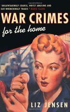 War Crimes for the Home,Liz Jensen