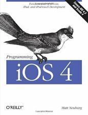 Programming iOS 4: Fundamentals of iPhone, iPad, and iPod touch Development (D,