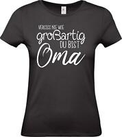 Lady T-Shirt, Vergiss nie wie großartig du bist Oma, Familie,
