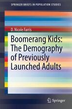 Boomerang Kids: The Demography of Previously Launched Adults (Paperback or Softb