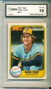 1981 Fleer #511 --- ROBIN YOUNT --- HALL OF FAME--- GMA 10 Gem Mint--- Not PSA