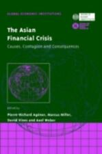 NEW - The Asian Financial Crisis: Causes, Contagion and Consequences