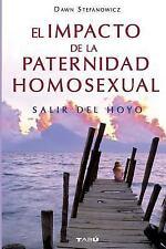 El Impacto de La Paternidad Homosexual: Salir del Hoyo (Paperback or Softback)