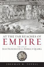 At the Far Reaches of Empire: The Life of Juan Francisco de la Bodega-ExLibrary