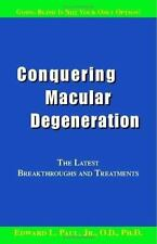 Conquering Macular Degeneration: The Latest Breakthroughs and Treatmen-ExLibrary